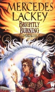 Brightly Burning, by Mercedes Lackey